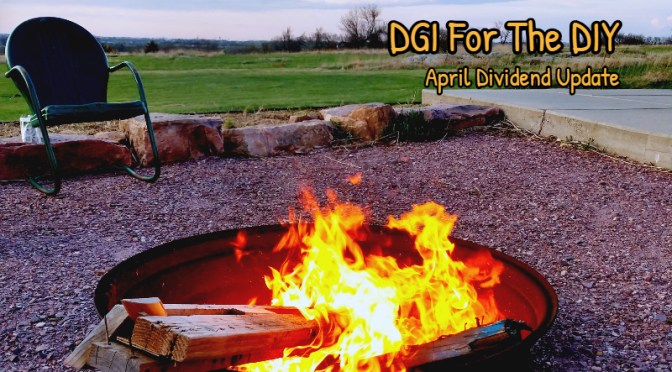 DGI For The DIY: April Dividend Update