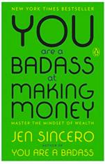 you are a badass at making money jen sincero kickass book empowerment get rich d grant smith reading list