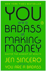 you are a badass at making money jen sincero kickass book empowerment get rich d grant smith reading list