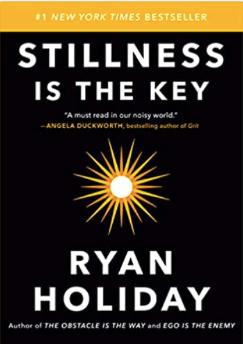 stillness is the key Ryan Holiday d grant smith my 2020 reading list
