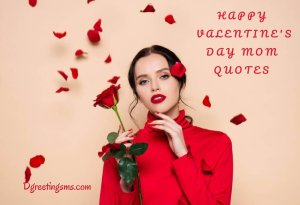 Happy Valentine's Day Mom Quotes