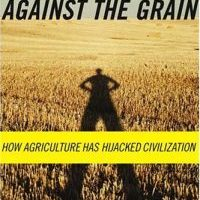 "Why Agriculture? An Excerpt from ""Against the Grain"" by Richard Manning"