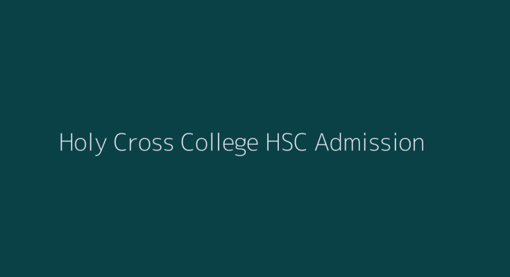 Holy Cross College Admission 2019