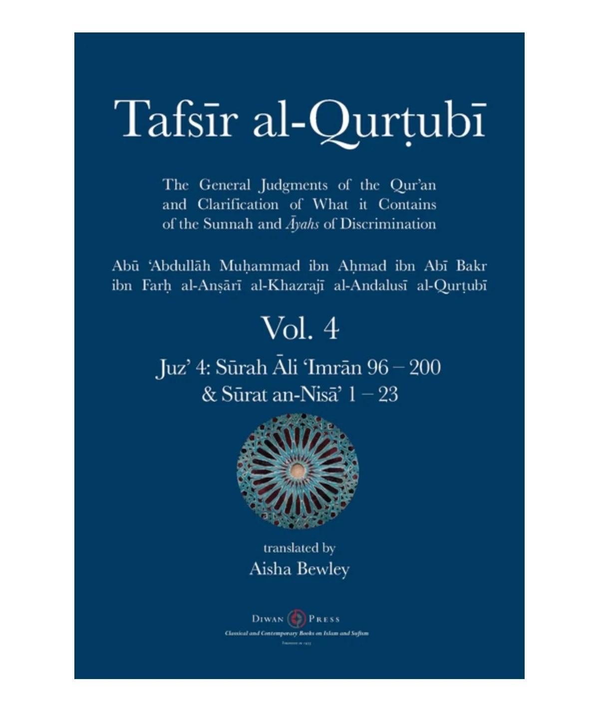 Tafsir al-Qurtubi Vol. 4: Juz' 4: Sūrah Āli 'Imrān 96 - Sūrat an-Nisā' 1 - 23  ( Tafsir Al-Qurtubi  ): Al-Qurtubi, Abu 'abdullah Muhammad   Bewley, Aisha Abdurrahman   Bewley, Abdalhaqq