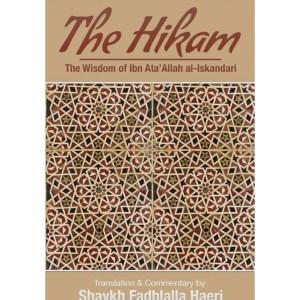 The Hikam - The Wisdom of Ibn `Ata' Allah: Haeri, Shaykh Fadhlalla | Al-Iskandari, Shaykh Ibn Ata'allah