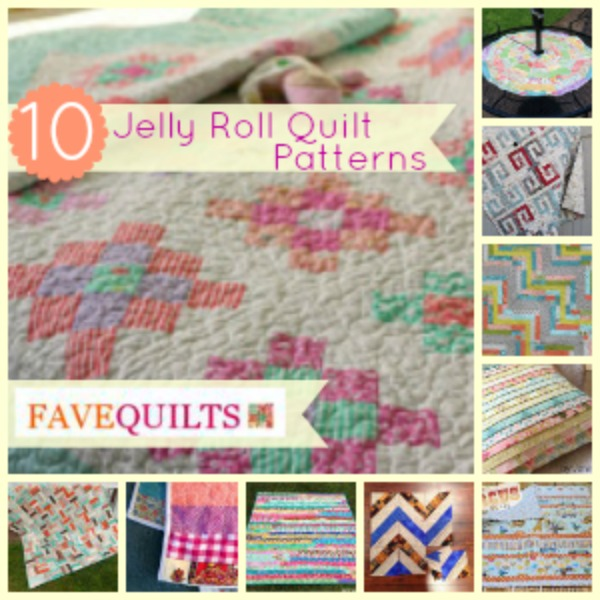 Let Me See That Jelly Roll 10 Jelly Roll Quilt Patterns