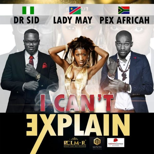 Lady May Pex Africah Dr Sid - I cant explain