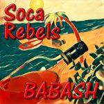 Soca Rebels – Babash