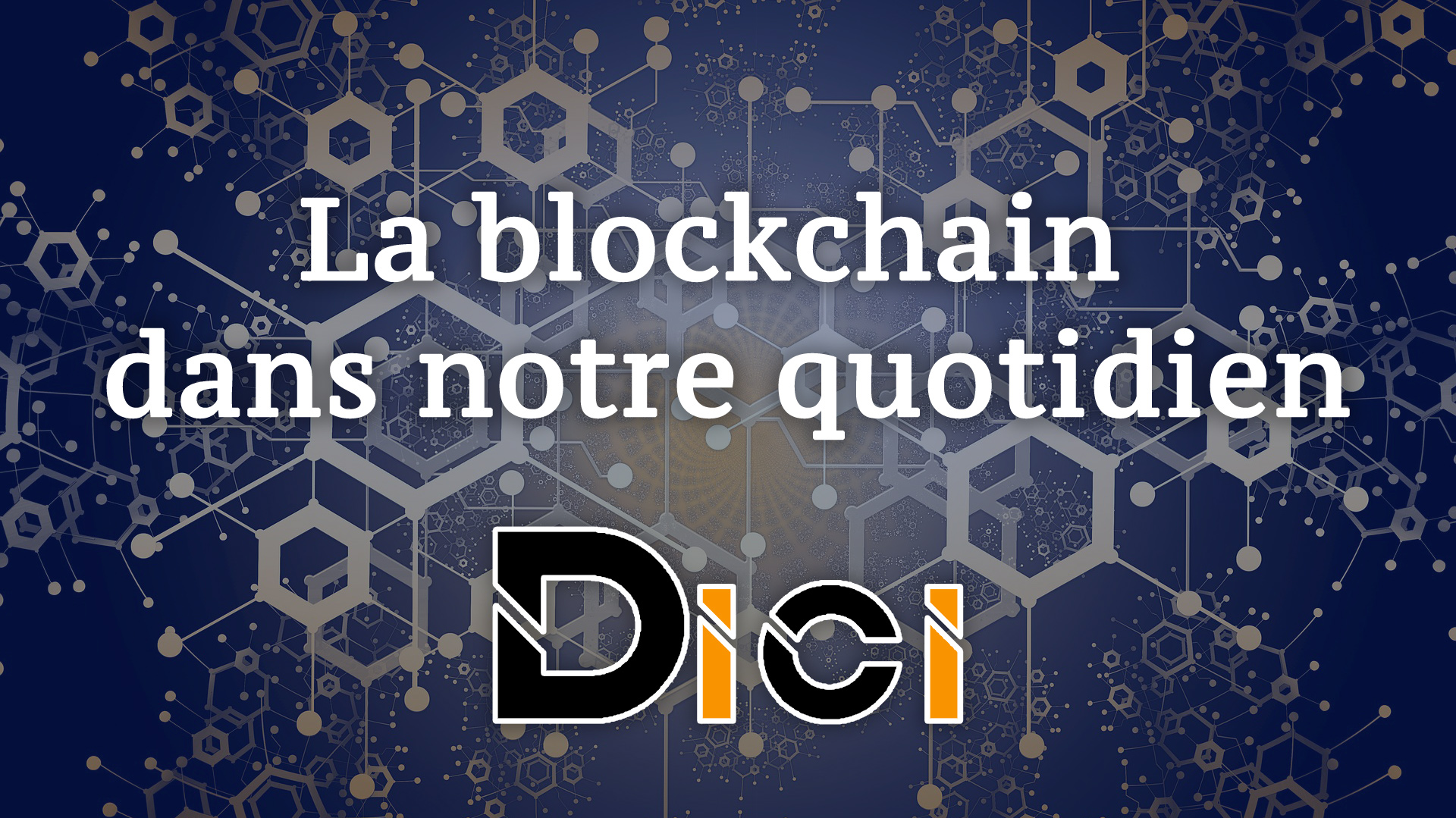 L'utilisation de la blockchain dans notre quotidien<span class=