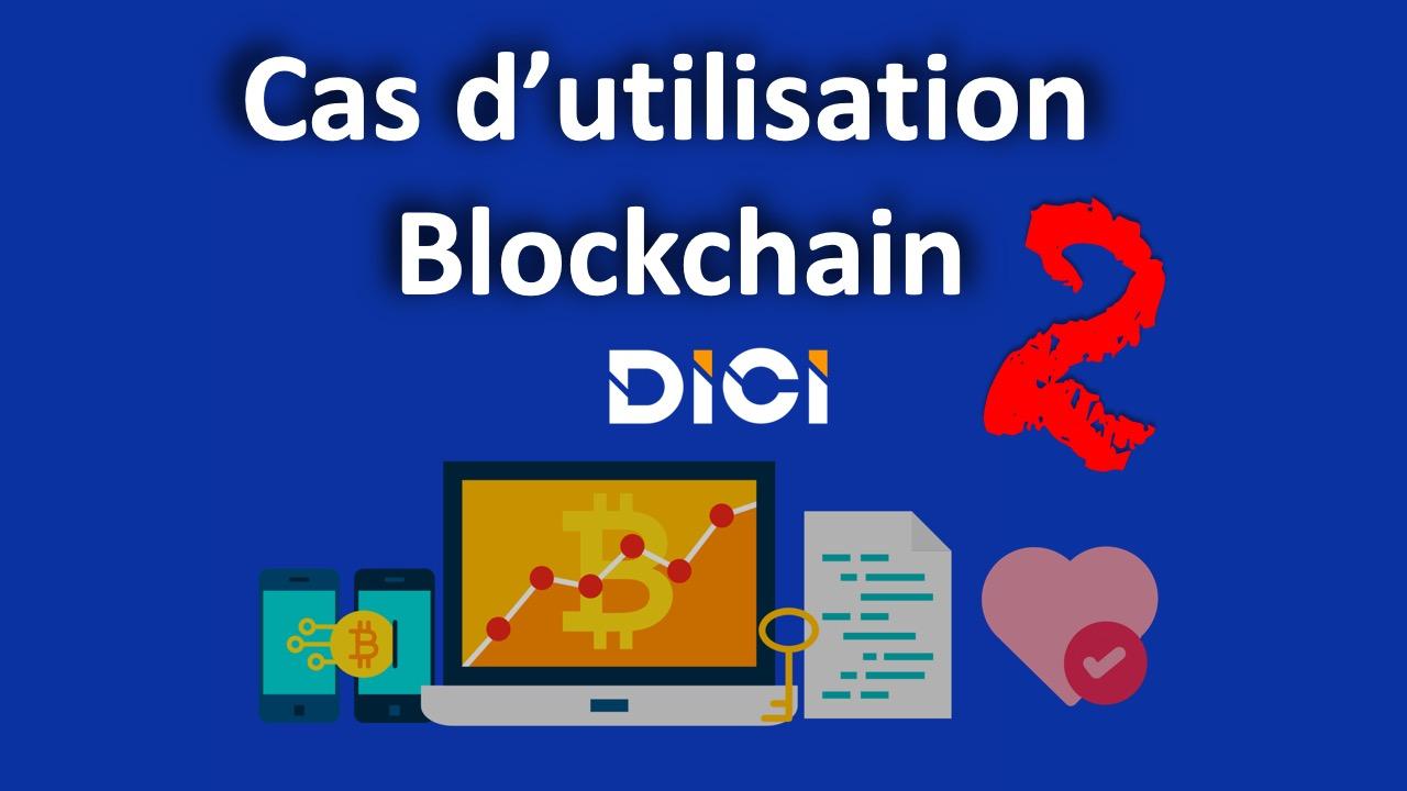 Utiliser blockchain dans notre quotidien: 2<span class=