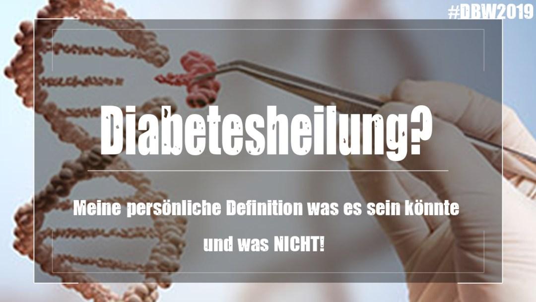 DBW2019 Tag1 - Diabetesheilung oder doch nicht? - #DBW2019