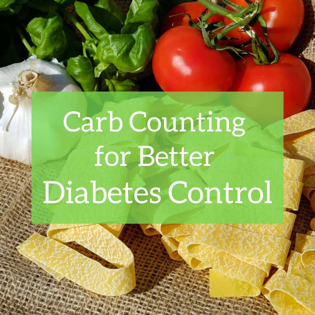 Carb Counting For Better Diabetes Control