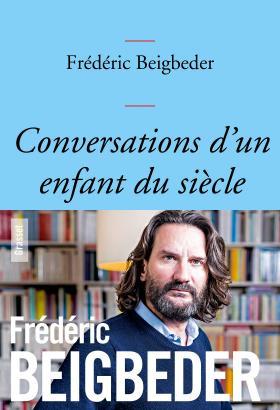 Beigbeder Conversations d'un enfant du siècle