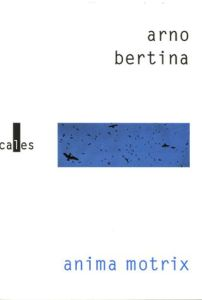 Arno-Bertina-Anima-Motrix