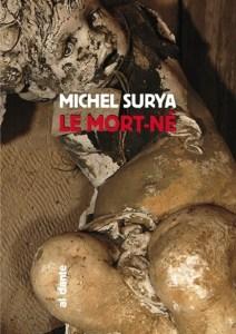 Michel Surya Le mort-né