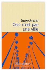 Laure Murat ceci n'est pas une ville