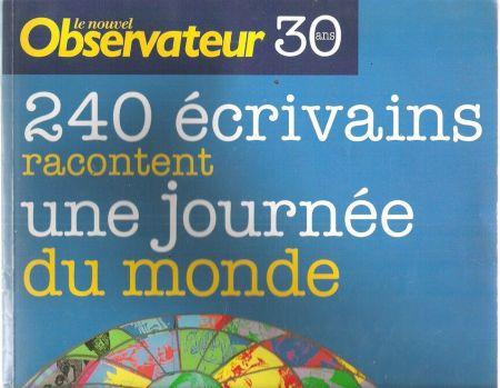 Le Nouvel observateur 240 écrivains racontent une journée du monde