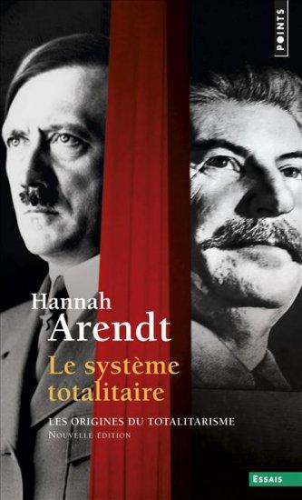 Hannan Arendt Le système totalitaire