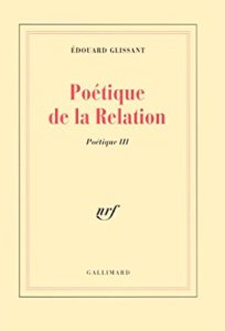 Glissant Poétique de la relation