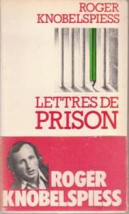 Roger Knobelspiess lettres de prison