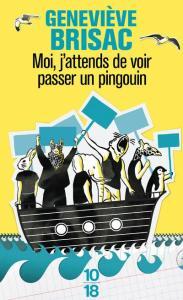 Geneviève Brisac, Moi j'attends de voir passer un pingouin