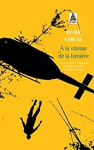Javier Cercas A la vitesse de la lumière