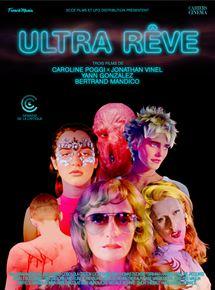 Ultra rêve : Caroline Poggi, Jonathan Vinel, Yann Gonzalez, Bertrand Mandico