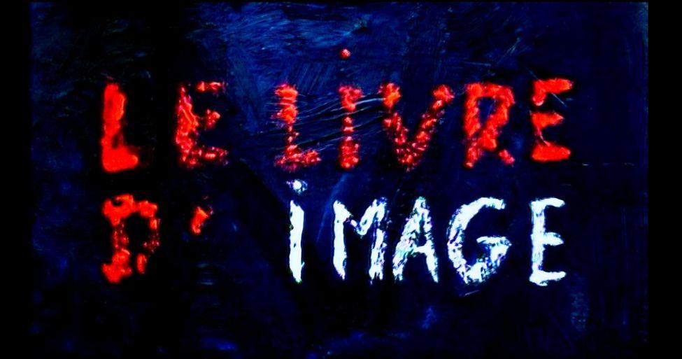 """Jean-Luc Godard: """"Mais la langue ne sera jamais le langage"""" (Le livre d'image)"""