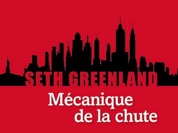 Seth Greenland: grandeur et décadence de l'empire Gladstone (Mécanique de la chute)