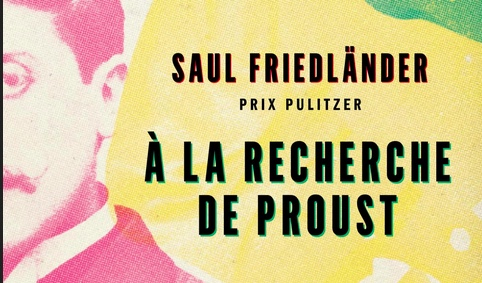 Saul Friedländer : Modernité d'À la recherche du temps perdu