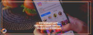 Instagram lança recurso para apoiar pequenas empresas