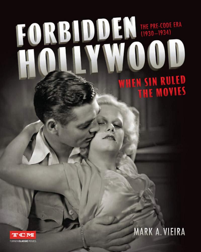 FORBIDDEN HOLLYWOOD: 1930-1934 Dönemi  Yasaklı Filmler – Mark A. Vieira