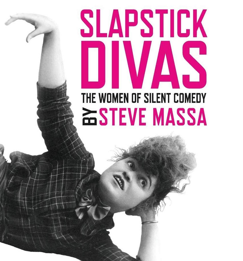 SLAPSTICK DIVAS – The Women of Silent Comedy