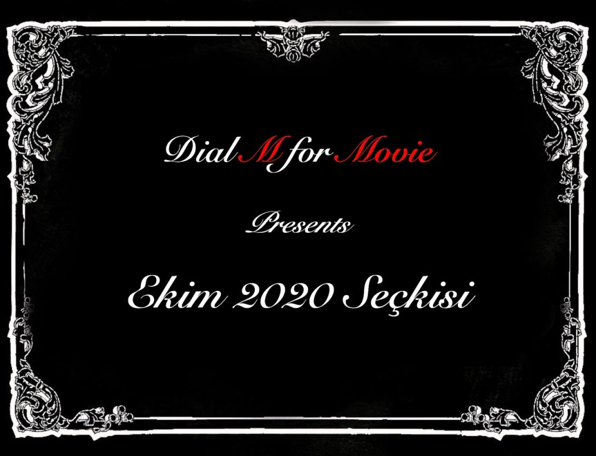 Dial M for Movie – Ekim 2020 Seçkisi