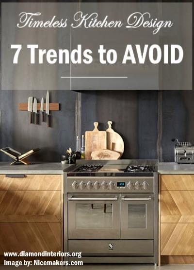 timeless kitchen design - 7 trends to avoid