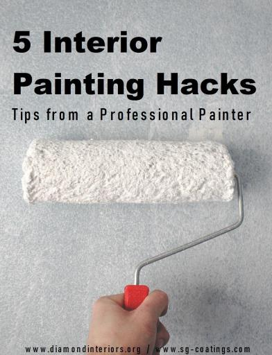 5 Interior Painting Hacks - Diamond Interiors - SG Coatings