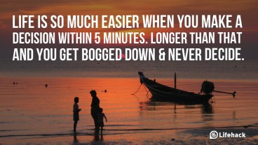 Life-is-so-much-easier-when-you-make-a-decision-within-5-minutes.-Longer-than-that-and-you-get-bogged-down-never-decide.