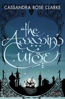 The Assassin's Curse (The Assassin's Curse, #1) by Cassandra Rose Clarke