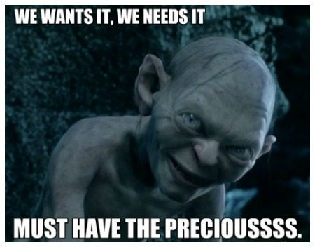 I try not to sound like Gollum when I talk about jewelry I love, but sometimes it's unavoidable.