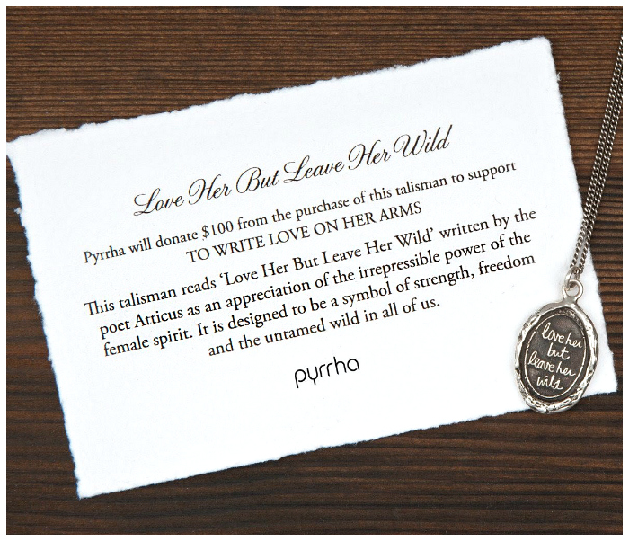 The Love her but leave her wild pendant by Pyrrha. A percentage of the sales from this pendant, which has a quote from Atticus, are donated to the charity Write Love on her Arms