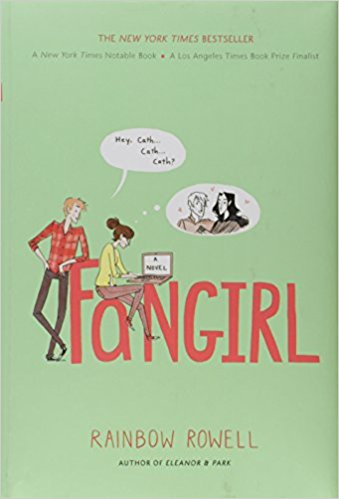 Fangirl by Rainbow Rowell.