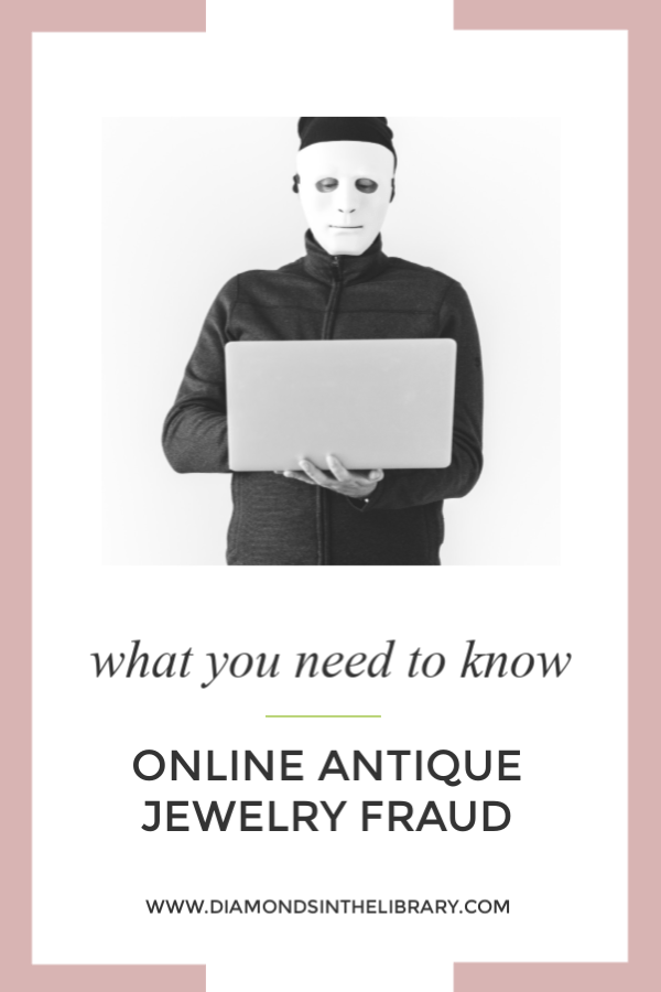 If you like to shop for antique jewelry online, you need to know how to protect yourself from antique jewelry fraud.