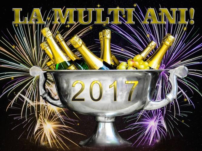 Rămas bun 2016, bine te-am găsit 2017!