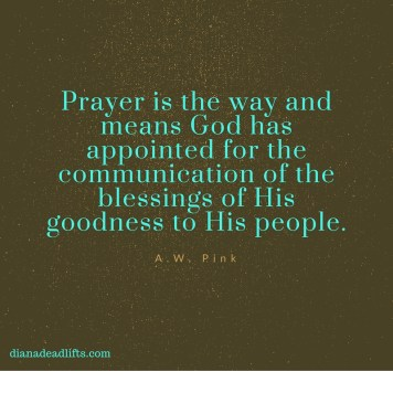 Quote on prayer via dianadeadlifts