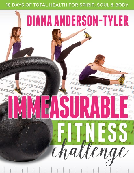 Immeasurable Fitness Challenge: 18 Days of Health for Spirit, Soul, and Body