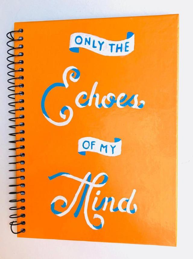 Only the Echoes of My Mind hand lettered journal