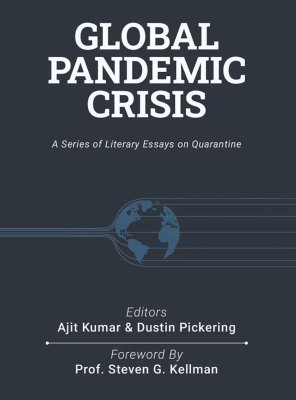 Global Pandemic Crisis: a series of literary essays on quarantine