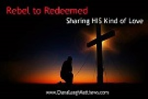 My Tagline...Jesus tells us to show His Kind of Love to others