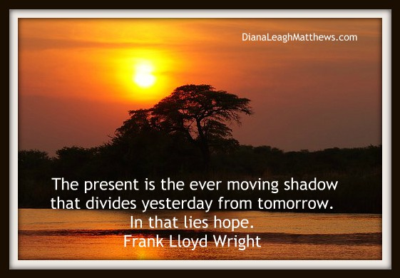 The Present Divides Yesterday from Tomorrow
