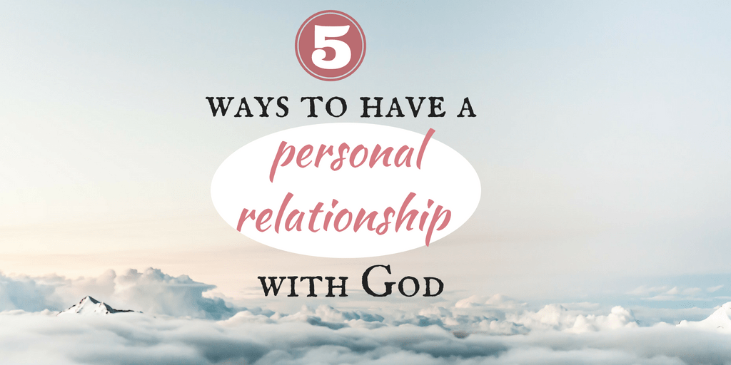 How to have a personal relationship with God today